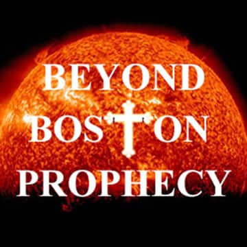 Beyond Boston Prophecy - Christian Based Prophetic/Talk