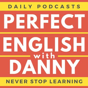 Perfect English with Danny: Episode 132 - Vocabulary Builder