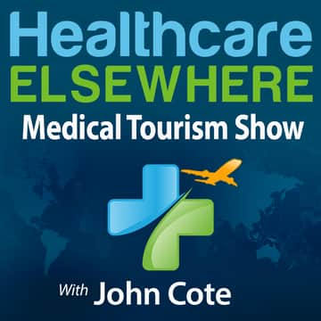 Healthcare Elsewhere | The Medical Tourism Show with John