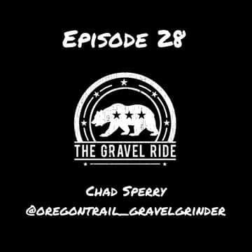 The Gravel Ride  A cycling podcast: Chad Sperry - Oregon