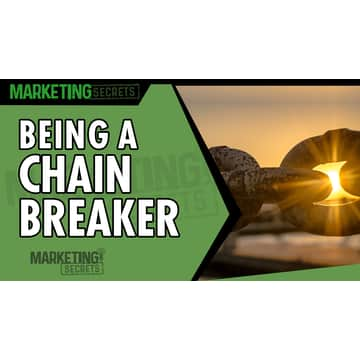 The Marketing Secrets Show: Being A Chain Breaker | Luminary